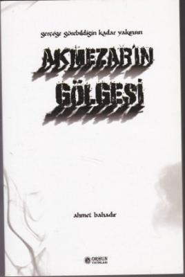 AKMEZAR'IN GÖLGESİ